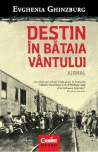 Evghenia Ghinzburg, Destin în bătaia vântului, trad: Antoaneta Olteanu, București: Corint Books, 2015