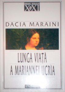 Lunga viață a Mariannei Ucrìade Dacia Maraini, Editura Univers, 2000