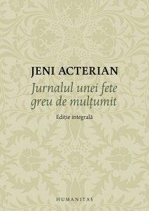 Jurnalul unei fete greu de mulțumit, ediție integrală îngrijită, traduceri din franceză și engleză, prefață și note de S. Skultéty, Editura Humanitas, București, 2015