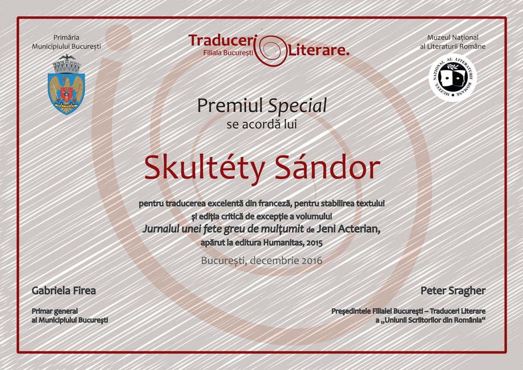 Premiul Special i s-a acordat lui Skultéty Sándor pentru traducerea excelentă din limba franceză a unei părți din volumul și ediția critică de excepție la : Jurnalul unei fete greu de mulțumit de Jeni Acterian , editura Humanitas, 2015.