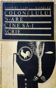 Gabriel García Márquez, Colonelului n-are cine să-i scrie, traducere de Alexandru Calciu, Editura pentru Literatură Universala, București, 1967