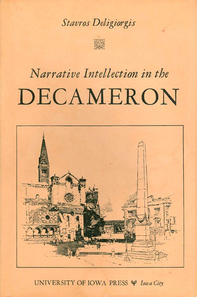 Narrative Intellection in the Decameron by Stavros Deligiorgis, Iowa University Press
