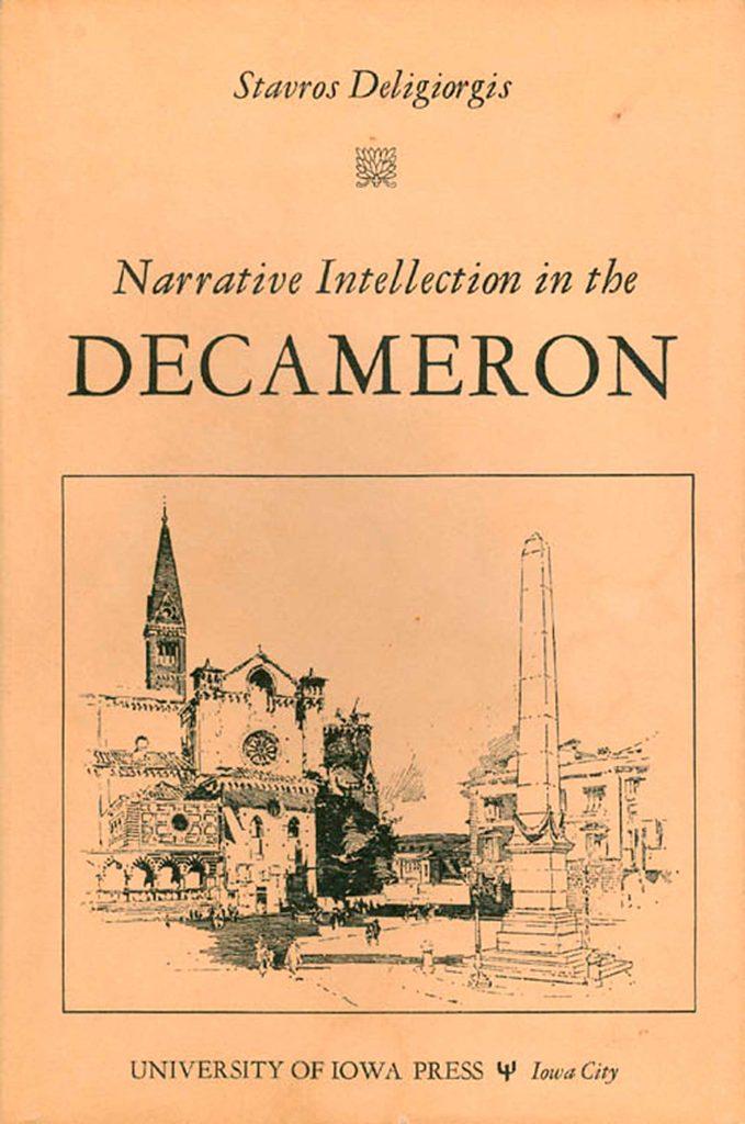 Narrative Intellection in the Decameron by Stavros Deligiorgis, Iowa University Press