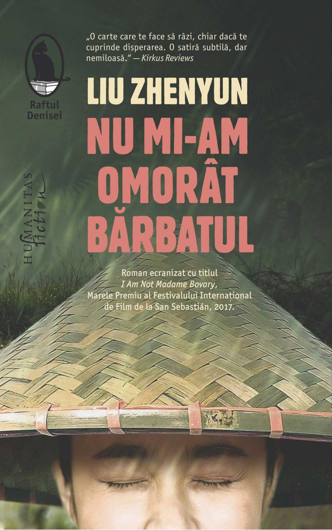 Liu Zhenyun, Nu mi-am omorât bărbatul, traducere și note de Luminița Bălan, Editura Humanitas Fiction, 2019